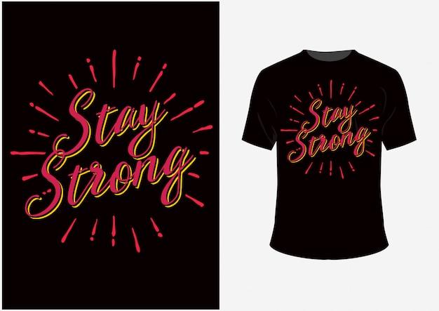 Fique forte citações t-shirt e cartaz tipografia letras