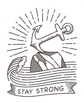 Fique forte ilustração de linha de âncora
