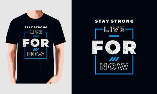 Fique forte por enquanto cita o design da camiseta