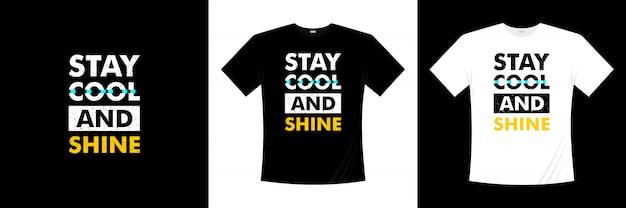 Fique legal e brilhe design de t-shirt de tipografia
