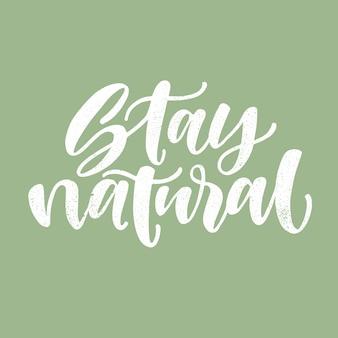 Fique natural. citação de ecologia motivacional.