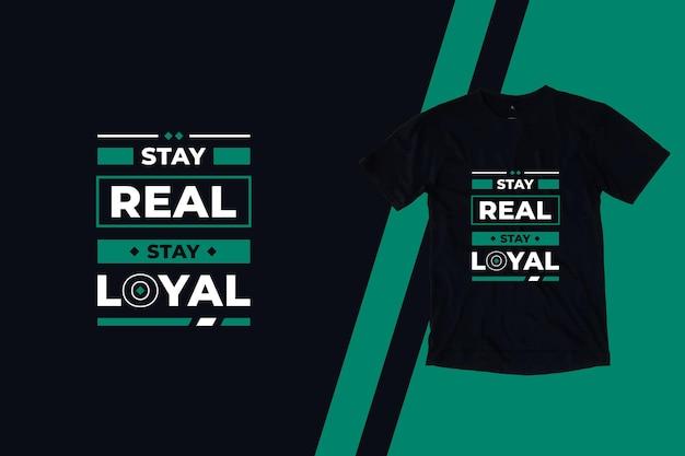 Fique real, fique fiel com citações modernas, design de camiseta