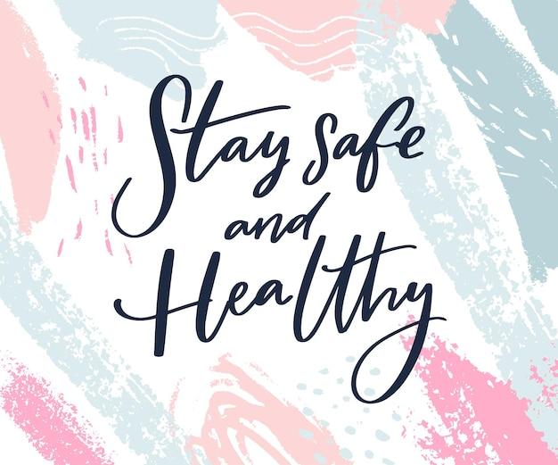 Fique seguro e saudável. desejo de caligrafia de cuidar. suporte banner com mensagem inspiradora em traços de rosa pastel e azul.