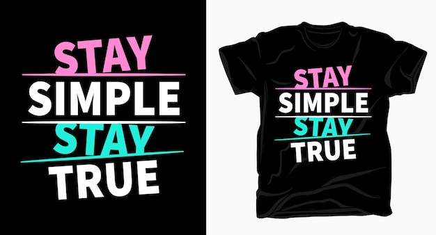 Fique simples, fique verdadeiro slogan - tipografia para camisetas