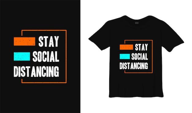 Fique social distanciamento camiseta design pôster lettering tipografia ilustração vetorial