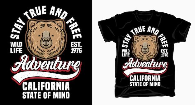 Fique verdadeiro e livre, aventura da vida selvagem, tipografia da califórnia com camiseta de urso