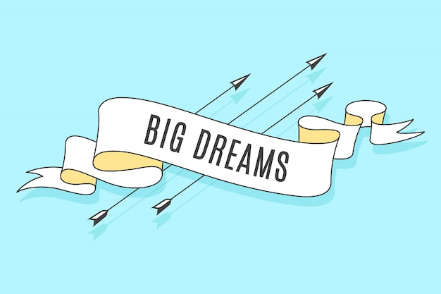 Fita com texto grandes sonhos e setas