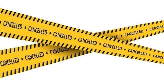 Fitas de advertência isoladas com palavra cancelada