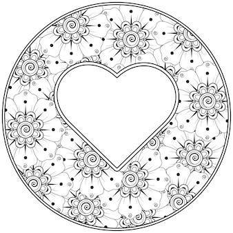 Flor de mehndi com moldura em forma de coração ornamento decorativo em estilo étnico doodle página para colorir de ornamento