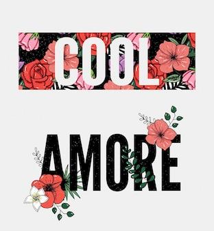 Flores de bordado. slogan cool and amore.
