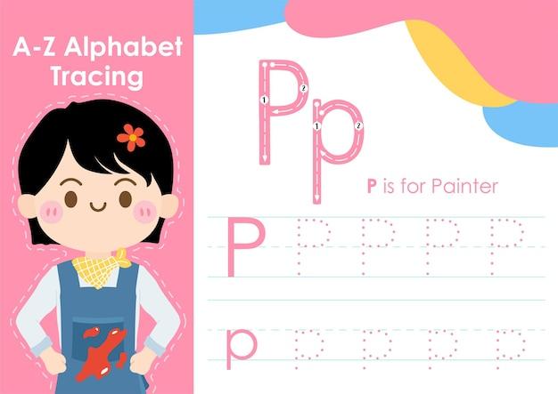 Folha de trabalho de rastreamento de alfabeto com ilustração de ocupação de trabalho como painter