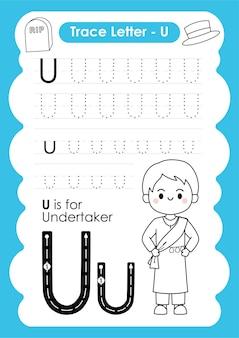 Folha de trabalho de rastreamento de alfabeto com vocabulário de ocupação por letra u untertaker
