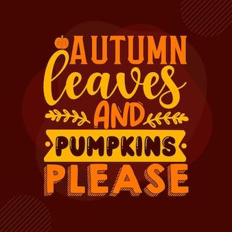Folhas de outono e abóboras, por favor, letras à mão design de vetor premium