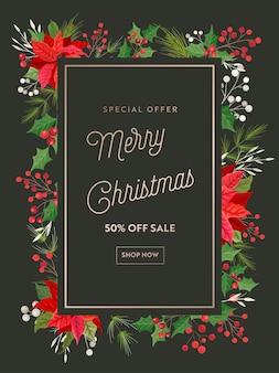 Folheto de venda de natal, flores de poinsétia de férias, banner de ilustração vetorial de bagas de azevinho, promoção especial de natal, oferta, cartaz de design de conceito de desconto sazonal, publicidade de inverno