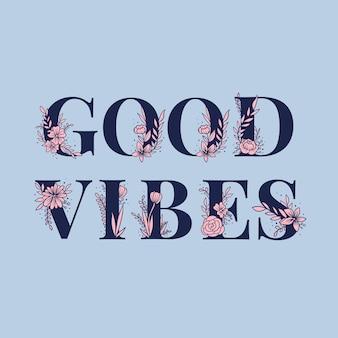 Fonte de letras de tipografia de palavra feminina good vibes