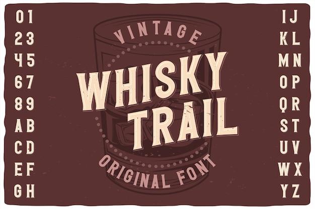 Fonte de rótulo vintage chamada whiskey trail.