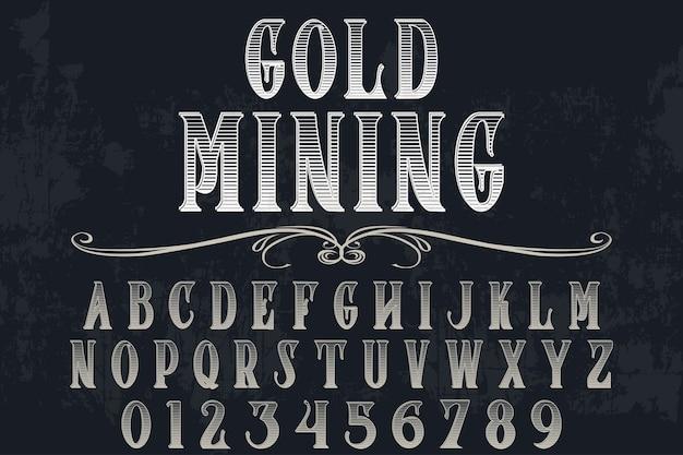 Fonte do alfabeto script tipo de letra feito à mão com design de etiqueta manuscrita chamada mineração de ouro