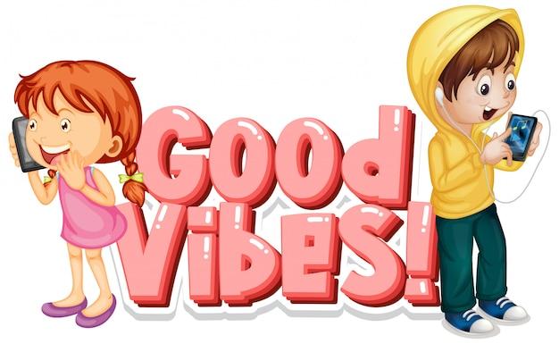 Fonte para a palavra boas vibrações com crianças felizes no telefone