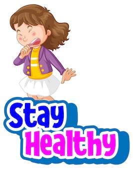 Fonte stay healthy com uma garota espirrando personagem de desenho animado isolada