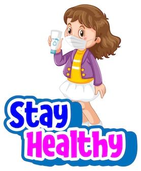 Fonte stay healthy com uma garota usando máscara de personagem de desenho animado isolada