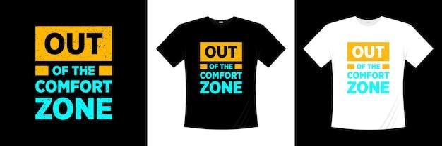 Fora da zona de conforto design de t-shirt tipografia. motivação, camisa de inspiração t.