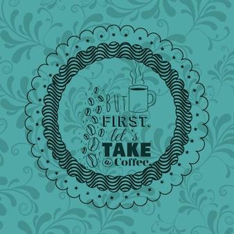 Frase de atitude sobre café no interior do ícone de quadro. Motivação de inspiração e tema positivo. Ornamenta