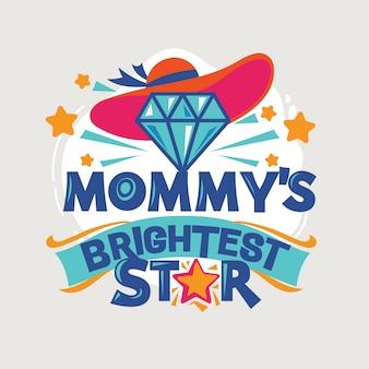 Frase de estrela mais brilhante da mamãe