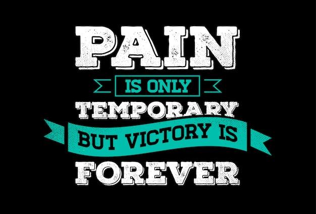 Frase de letras inspiradoras: a dor é apenas temporária, mas a vitória é para sempre. citação de motivação criativa.