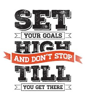 Frase de letras inspiradoras. defina suas metas altas. citação de motivação criativa.