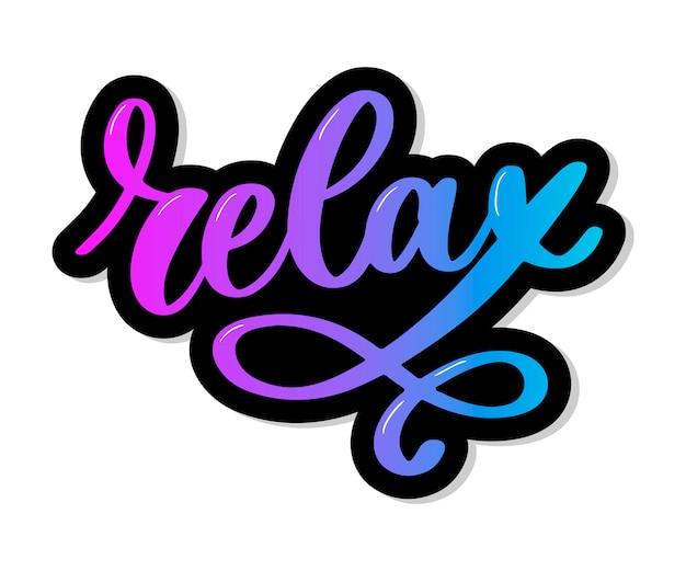 Frase de rotulação de tipografia desenhada mão relaxe isolado no branco. caligrafia divertida para cartão de saudação e convite ou camiseta.
