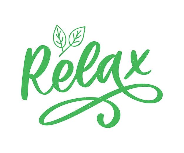 Frase de rotulação de tipografia desenhada mão relaxe isolado no fundo branco. caligrafia divertida para o cartão de saudação e convite ou design de impressão de t-shirt.