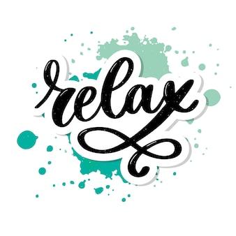Frase de rotulação de tipografia desenhada mão relaxe sobre o fundo branco. caligrafia divertida para cartão de saudação e convite ou impressão de t-shirt.