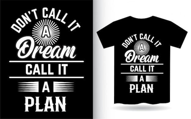 Frase motivacional sobre design de letras de sonho para camisetas