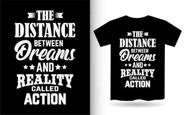 Frase motivacional sobre sonhos e letras de realidade para camisetas