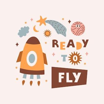 Frase ready to fly e objetos cósmicos coloridos fofos no estilo boho