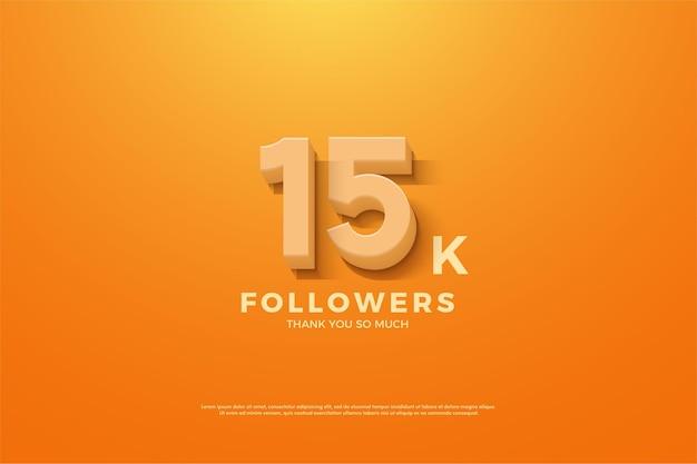 Fundo de 15k seguidores com números de desenhos animados em relevo em um fundo laranja.