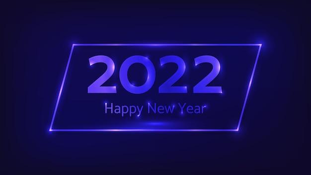 Fundo de néon de 2022 feliz ano novo. moldura retangular de néon com efeitos brilhantes para cartões de natal, folhetos ou cartazes. ilustração vetorial