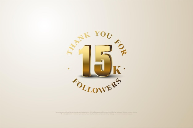 Fundo de seguidor de 15k com números dourados tridimensionais sombreados.