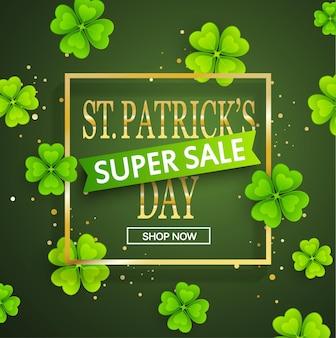 Fundo de super venda do dia de são patrício, modelo de cartaz. fundo abstrato verde com folhas de trevos ornamentos. 17 de março. ilustração em vetor.