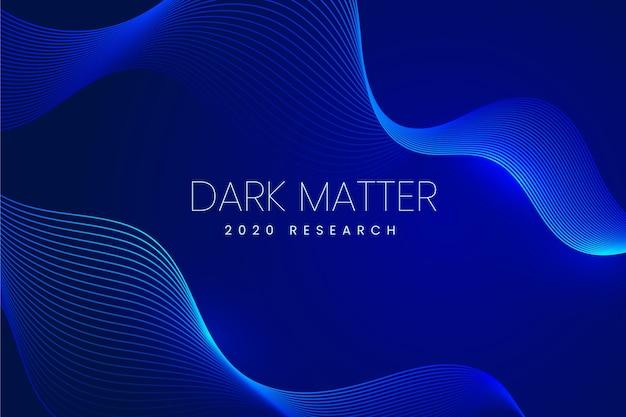 Fundo ondulado de matéria escura