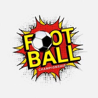 Futebol à moda do texto no fundo amarelo e vermelho do pop art, com bola de futebol.
