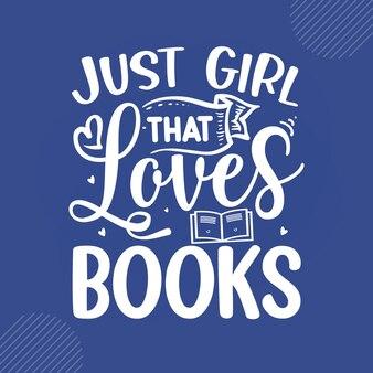 Garota que adora livros leitura de citações vetor de design premium vector