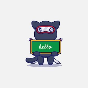 Gato ninja fofo carregando um quadro-negro que diz olá