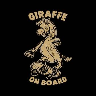 Girafa vintage com slogan tipografia a bordo de girafa andando de skate
