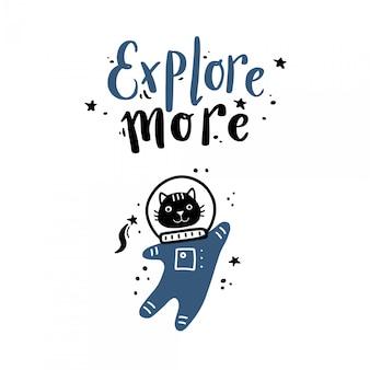 Giro de mão desenhada lettering espaço e galáxia citação com ilustração de astronauta de gato.