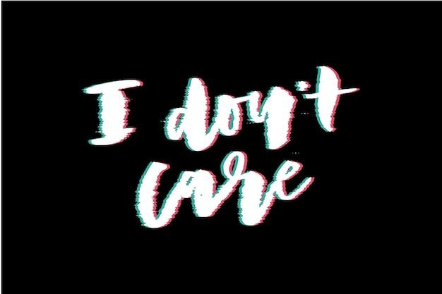 Glitch slogan eu não me importo.