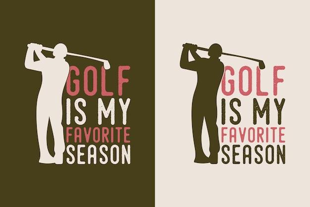 Golfe é minha estação favorita vintage tipografia golfe t camiseta design ilustração