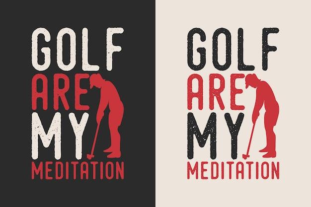 Golfe é minha meditação vintage tipografia golfe camiseta design ilustração
