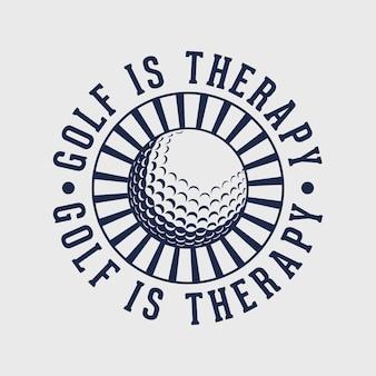 Golfe é terapia vintage tipografia golfe camiseta design ilustração
