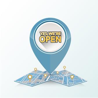 Gps pin drop no mapa de ruas com design de texto em um sim, estamos abertos.